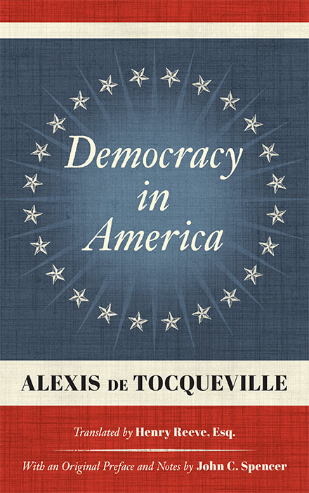 Democracy in America. Reprint of 1838 First edition. Alexis de. Henry Reeve Tocqueville, trans.