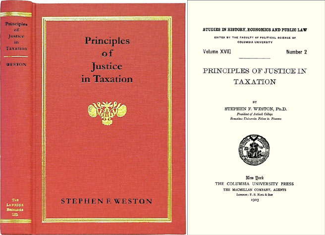 Principles of Justice in Taxation. Stephen F. Weston.