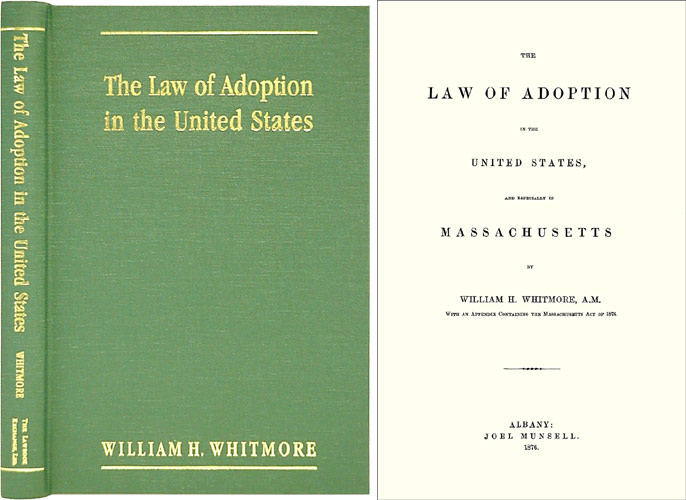 The Law of Adoption in the United States and Especially in. William H. Whitmore.