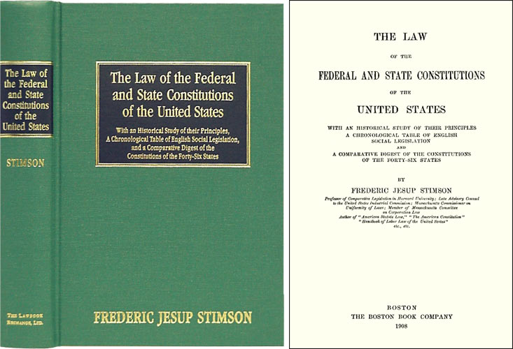 The Law of the Federal and State Constitutions of the United States. Frederic Jesup Stimson.