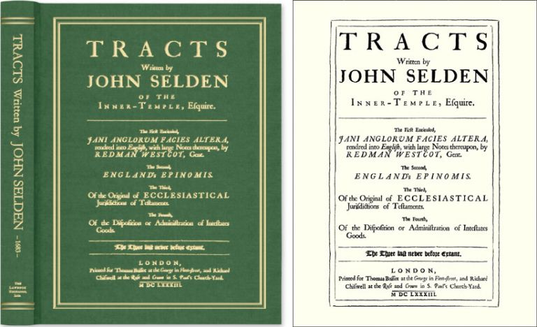 Tracts Written by John Selden of the Inner-Temple, Esquire. The. John. New Introduction Steve Sheppard Selden.