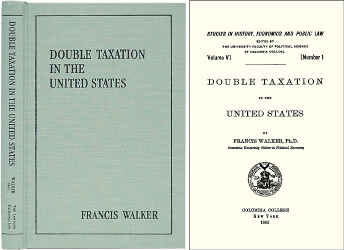 Double Taxation in the United States. Francis Walker.