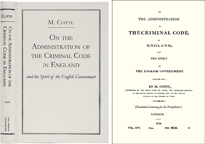 On the Administration of Criminal Code, in England, and the Spirit. Charles Cottu.