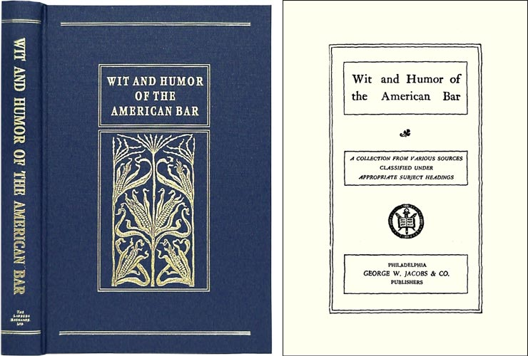 Wit and Humor of the American Bar. Henry Frederic Reddall, Compiler.