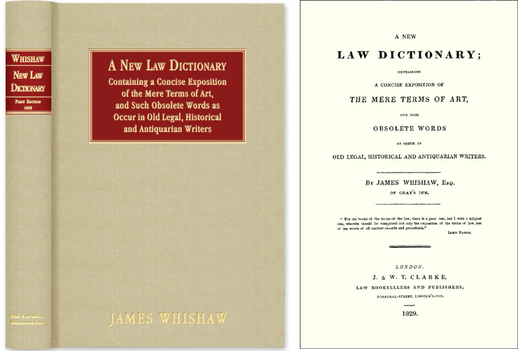 A New Law Dictionary: Containing Concise Exposition of the Mere. James Whishaw.
