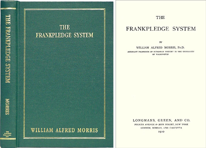 The Frankpledge System. LBE Reprint of 1910 ed. William Alfred Morris.