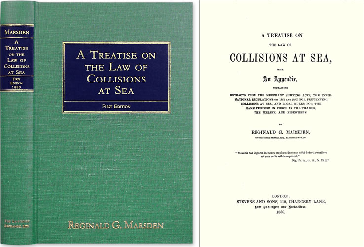 A Treatise on the Law of Collisions at Sea, With an Appendix. Reginald G. Marsden.