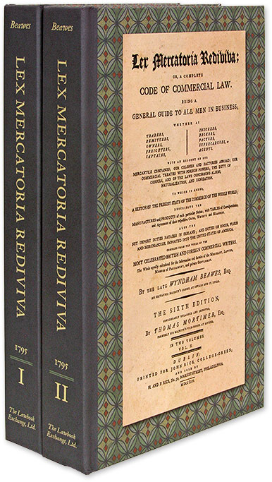 Lex Mercatoria Rediviva: Or, A Complete Code of Commercial Law:. Wyndham Beawes, Thomas Mortimer.