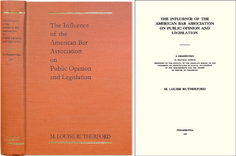 The Influence of the American Bar Association on Public Opinion. M. Louise Rutherford.