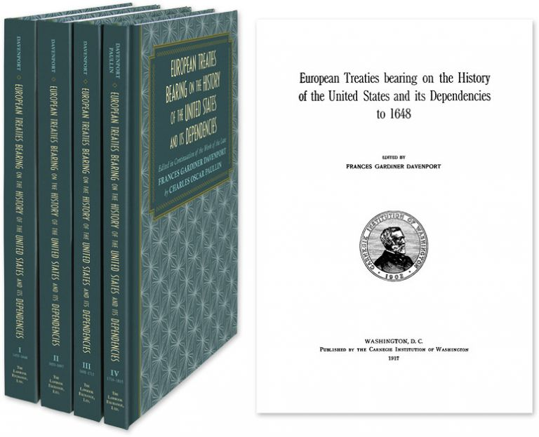 European Treaties Bearing on the History of the United States.. 4 vols. Frances Gardiner Davenport, Compiler.