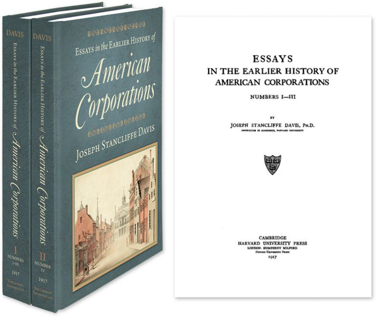 Essays in the Earlier History of American Corporations. 2 Vols. Joseph Stancliffe Davis.
