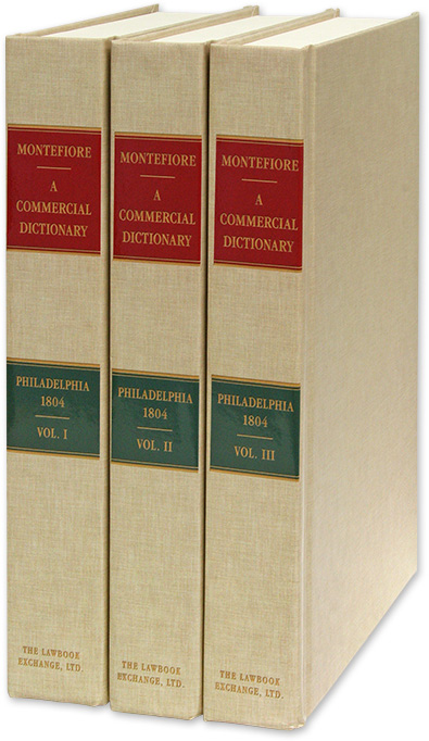 A Commercial Dictionary Containing the Present State of Mercantile Law. Joshua Montefiore.