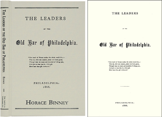 The Leaders of the Old Bar of Philadelphia. ISBN 1584774231. Horace Binney.