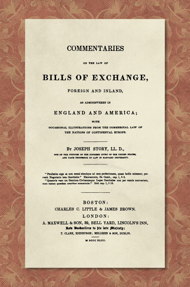 Commentaries on the Law of Bills of Exchange, Foreign and Inland. Joseph Story.