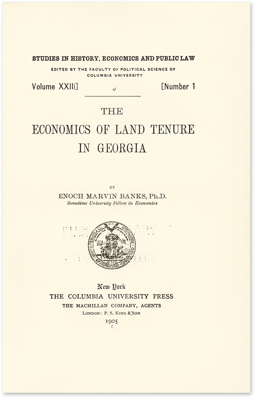 The Economics of Land Tenure in Georgia. New York, 1905. Enoch Marvin Banks.