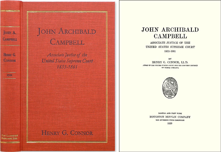 John Archibald Campbell: Associate Justice of the Supreme Court. Henry G. Connor.