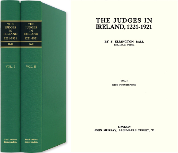 The Judges in Ireland, 1221-1921. 2 Vols. F. Elrington Ball.