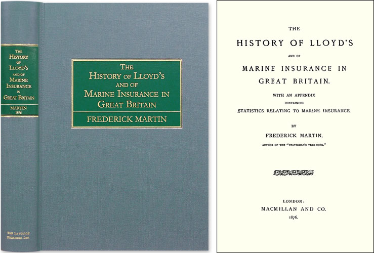The History of Lloyd's and of Marine Insurance in Great Britain. Frederick Martin.