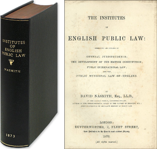 Institutes of English Public Law: Embracing an Outline of General. David Nasmith.