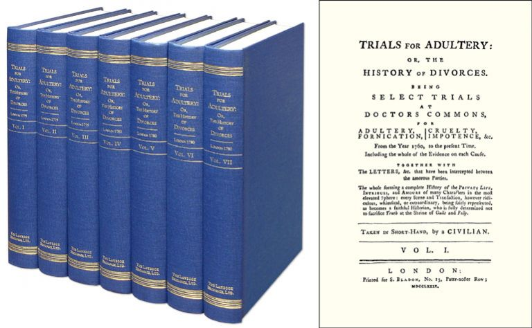 Trials for Adultery: or, the History of Divorces. 7 Vols. A Civilian. Criminal Conversation.