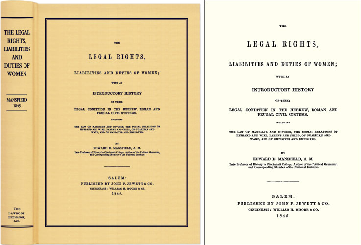 The Legal Rights, Liabilities and Duties of Women; With an. Edward D. Mansfield.
