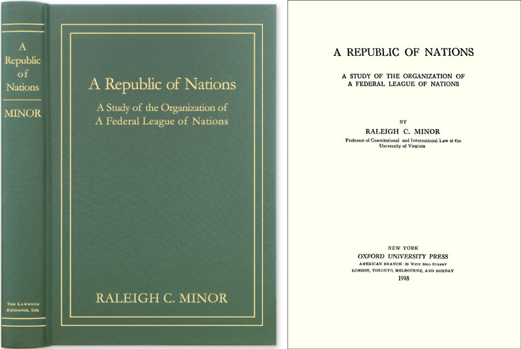 A Republic of Nations: A Study of the Organization of a Federal. Raleigh C. Minor.