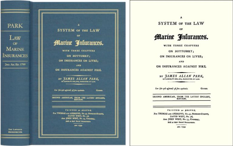 A System of the Law of Marine Insurances. With Three Chapters On. James Allan Park.