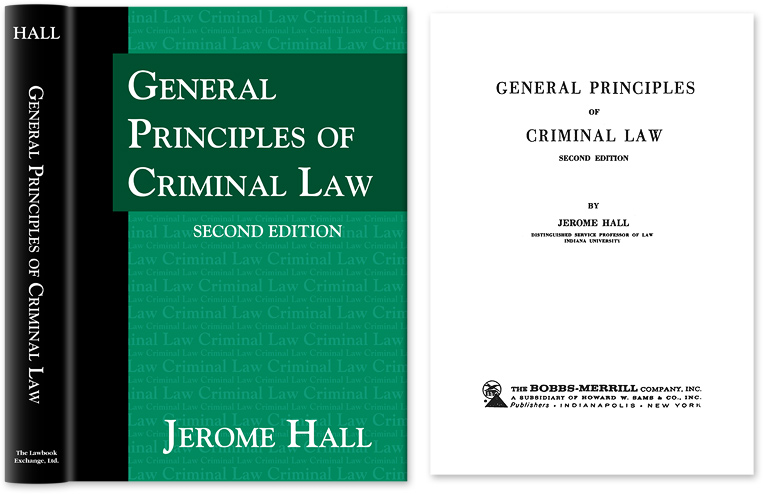 General Principles of Criminal Law. Second Edition. Jerome Hall.