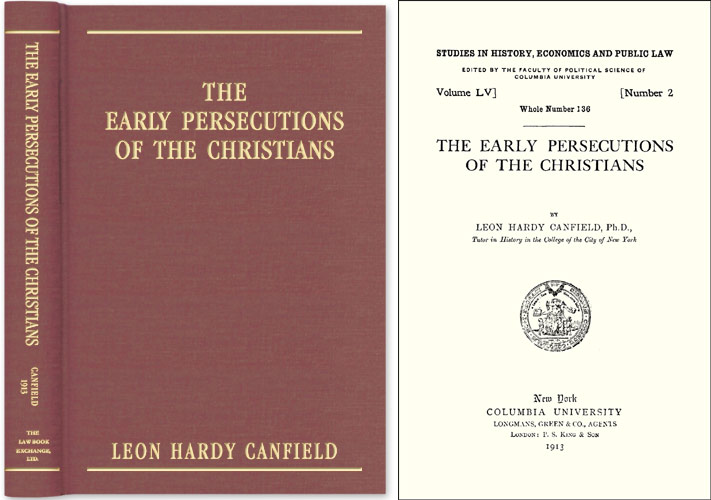 The Early Persecutions of the Christians. Leon Hardy Canfield.