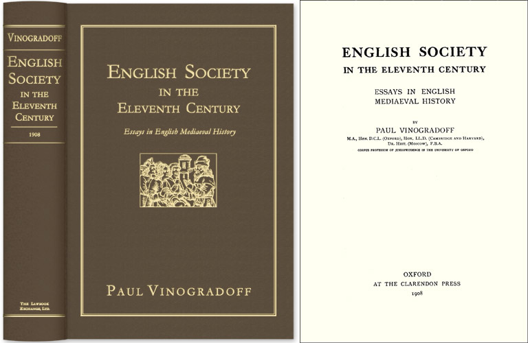 English Society in the Eleventh Century: Essays in English Mediaeval. Sir Paul Vinogradoff.