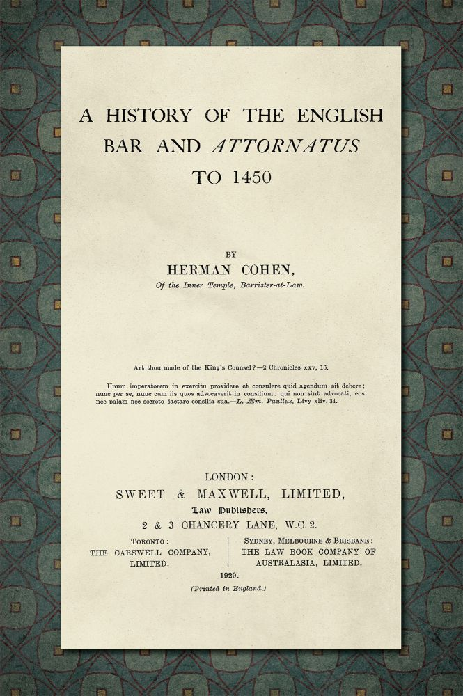 A History of the English Bar and Attornatus to 1450. Herman Cohen.