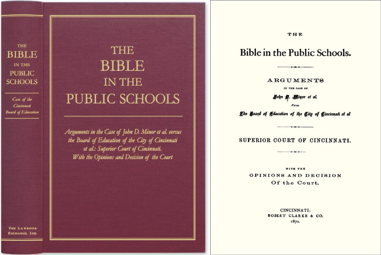 The Bible in the Public Schools: Arguments in the Case Of John D Minor. John Minor, Plaintiff.