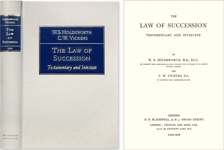 The Law of Succession, Testamentary and Intestate. William S. Holdsworth, C W. Vickers.