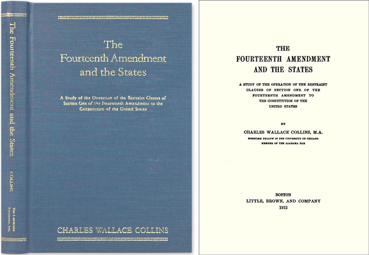 The Fourteenth Amendment and the States A Study of the Operation of. Charles Wallace Collins.