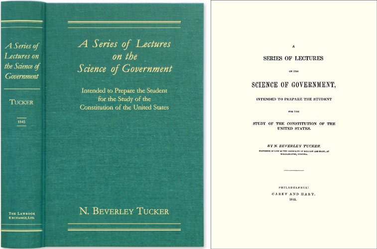 A Series of Lectures on the Science of Government, Intended to. N. Beverley Tucker.