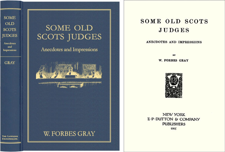 Some Old Scots Judges: Anecdotes and Impressions. W. Forbes Gray.