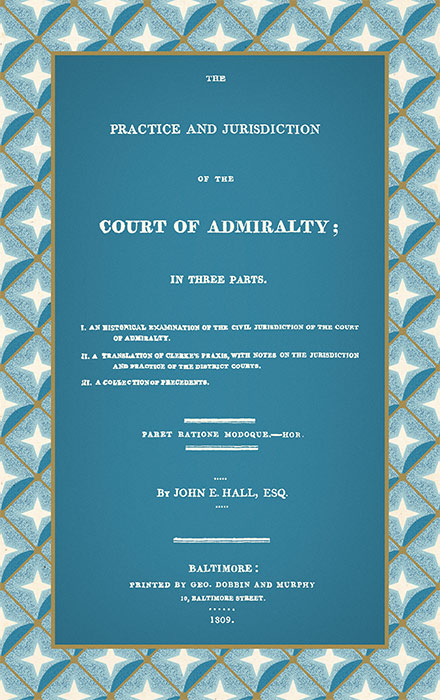 the practice and jurisdiction of the court of admiralty in three  the