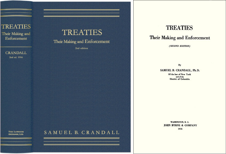 Treaties, Their Making and Enforcement. Second edition. Samuel B. Crandall.