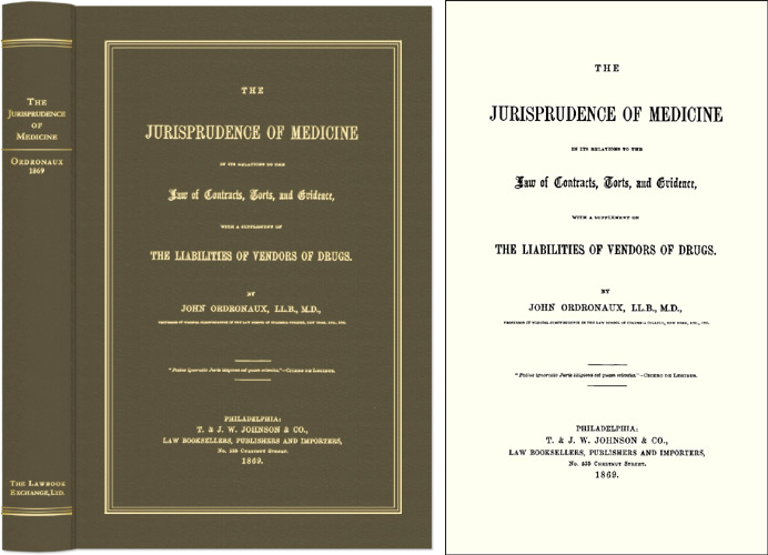 The Jurisprudence of Medicine in its Relation to the Law of. John Ordronaux.