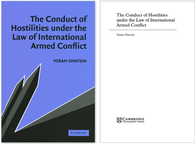 The Conduct of Hostilities Under Law of International Armed Conflict. Yoram Dinstein.