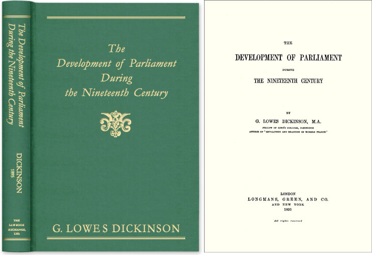 The Development of Parliament During the Nineteenth Century. G. Lowes Dickinson.
