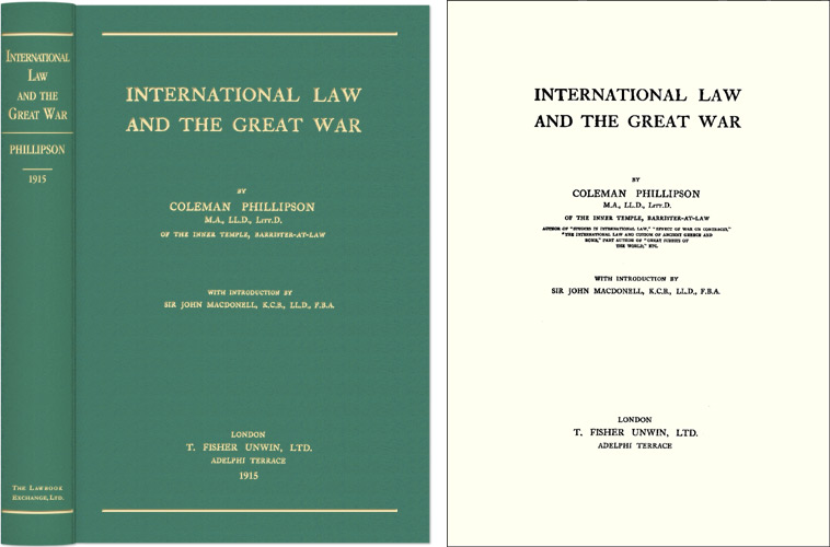 International Law and the Great War. Coleman Phillipson, Sir John MacDonnell, intro.