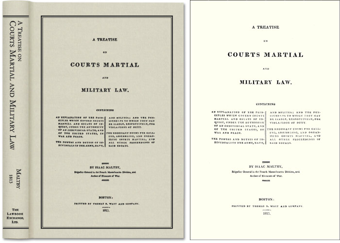 A Treatise on Courts Martial and Military Law Courts Martial. Isaac Maltby.
