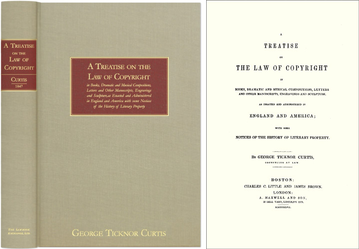 A Treatise on the Law of Copyright in Books, Dramatic and Musical. George Ticknor Curtis.