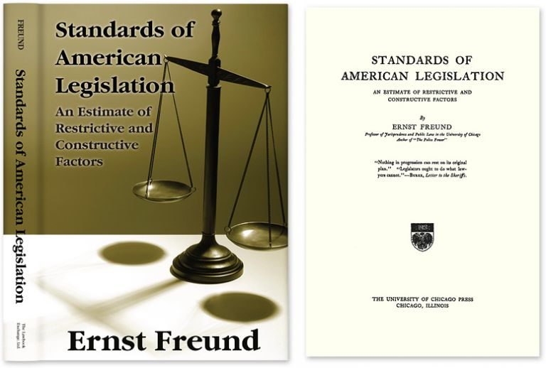 Standards of American Legislation: An Estimate of Restrictive. Ernst Freund.