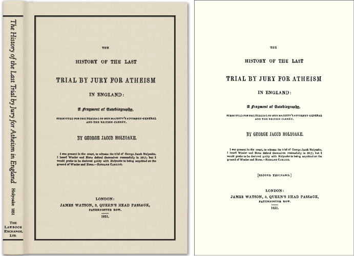 The History of the Last Trial by Jury for Atheism in England. George Jacob Holyoake.