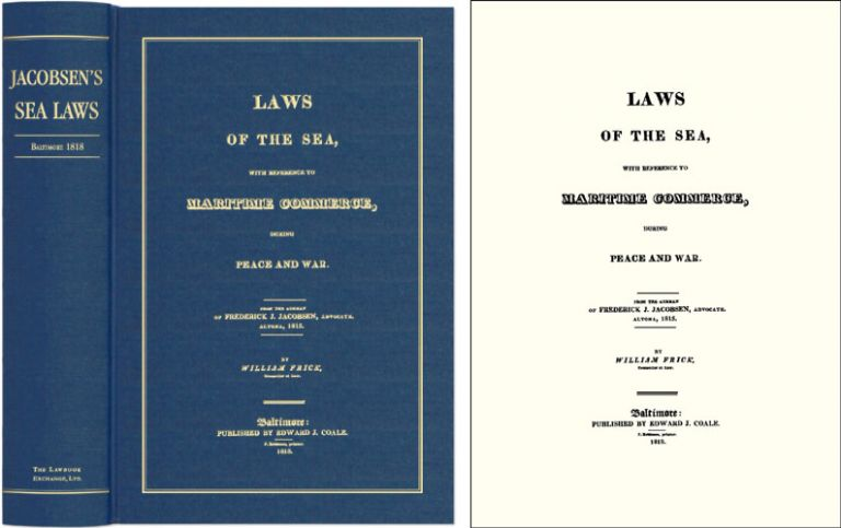 Laws of the Sea, With Reference to Maritime Commerce During Peace. Frederick J. Jacobsen, William Frick.