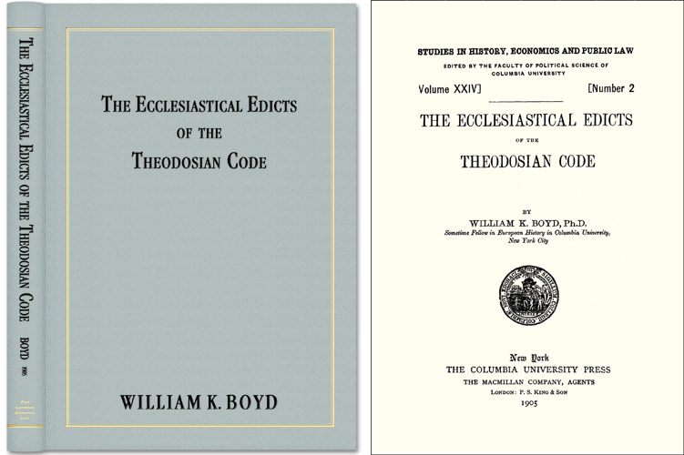 The Ecclesiastical Edicts of the Theodosian Code by William K  Boyd on The  Lawbook Exchange, Ltd