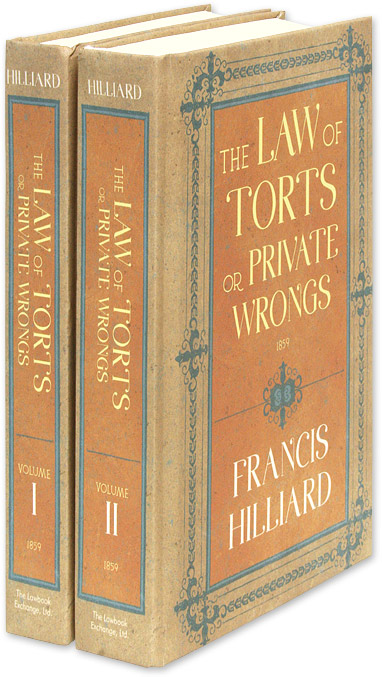 The Law of Torts, or Private Wrongs. 2 vols. Francis Hilliard.