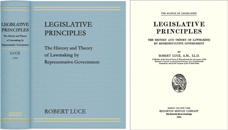 Legislative Principles: The History and Theory of Lawmaking by. Robert Luce.